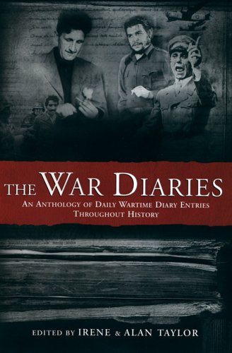 9781841957203: The War Diaries: An Anthology of Daily Wartime Diary Entries Throughout History