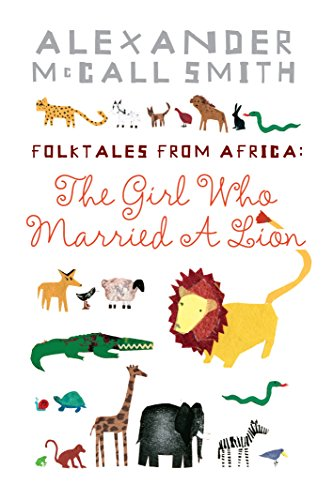 9781841957296: Folktales from Africa: The Girl Who Married a Lion: Illustrated Children's Edition