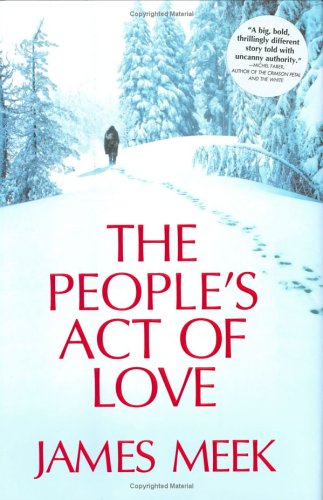 The People's Act of Love (Signed First Edition): James Meek