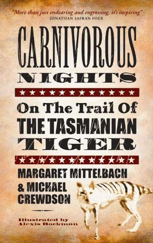 9781841957432: Carnivorous Nights: On the Trail of the Tasmanian Tiger