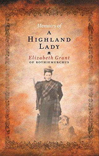 Memoirs of a Highland Lady: Grant, Elizabeth
