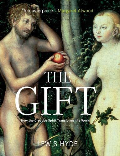 9781841958330: The Gift: How the Creative Spirit Transforms the World