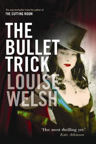 The Bullet Trick: Welsh, Louise