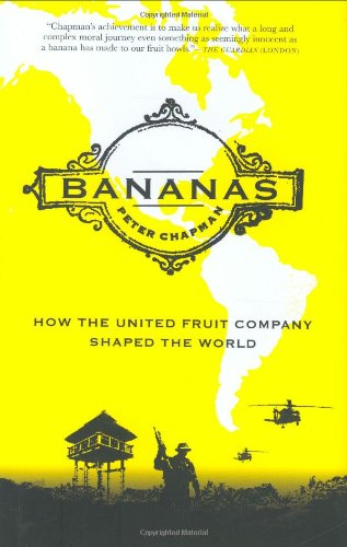 9781841958811: Bananas: How The United Fruit Company Shaped the World