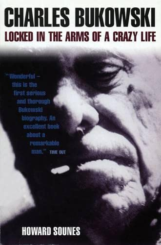 9781841958972: Locked In The Arms Of A Crazy Life: Charles Bukowski: Locked in the Arms of a Crazy Life