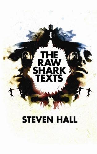 The Raw Shark Texts (SIGNED): Hall, Steven