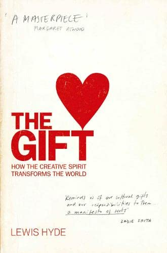 9781841959931: The Gift: How the Creative Spirit Transforms the World