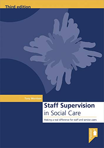 Staff Supervision in Social Care Making a: Tony Morrison, Jo