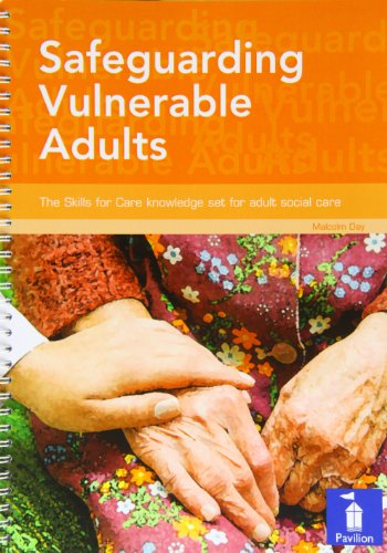 Safeguarding Vulnerable Adults: The Skills for Care Knowledge Set for Adult Social Care (9781841962511) by Malcolm Day