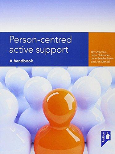 Person-centred Active Support: A handbook: Bev Ashman