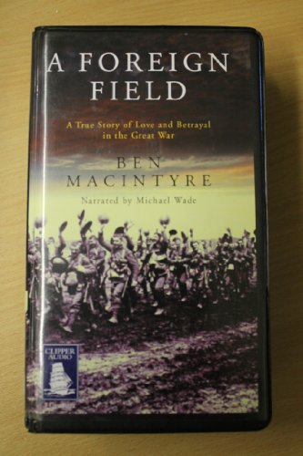 9781841973692: A Foreign Field: A True Story of Love and Betrayal in the Great War
