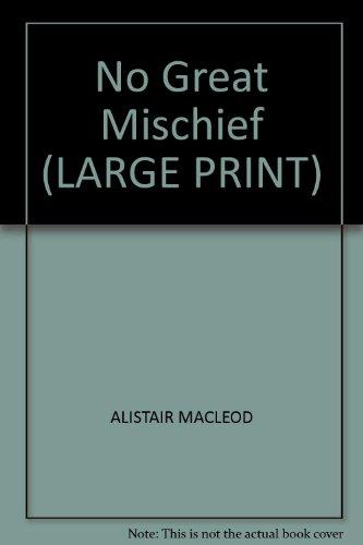 9781841975054: NO GREAT MISCHIEF (LARGE PRINT)