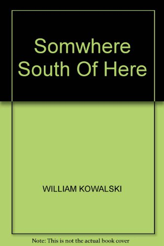 9781841975252: SOMEWHERE SOUTH OF HERE