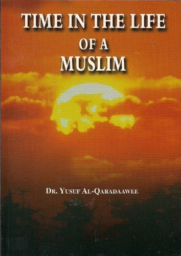 Time in the Life of a Muslim: Yusuf Al-Qaradawe And