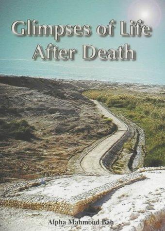 Glimpses of Life After Death: Bah, Alpha M.