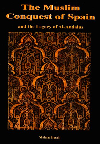 9781842000397: The Muslim Conquest of Spain and the Legacy of Al-Andalus