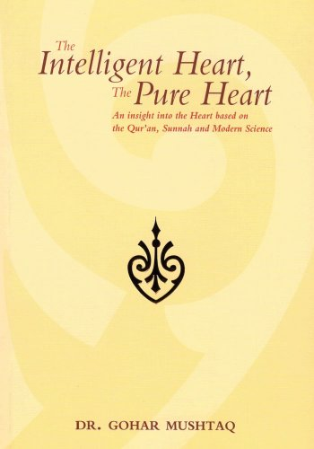 9781842000755: The Intelligent Heart, the Pure Heart: An Insight into the Heart Based on the Qur'an, Sunnah and Mod