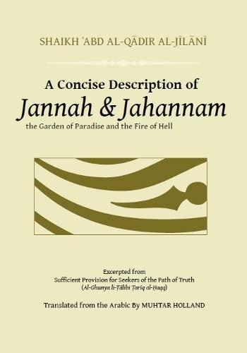 A Concise Description of Jannah & Jahannam: Shaikh 'Abd Al-Qadir