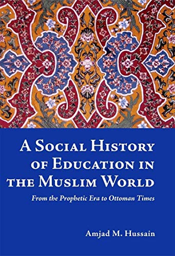 9781842001301: A Social History of Education in the Muslim World: From the Prophetic Era to Ottoman Times