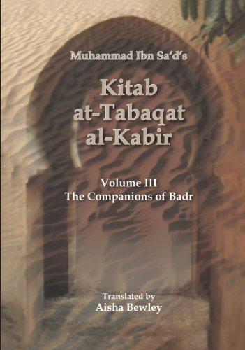 9781842001332: Kitab At-tabaqat Al-kabir Volume III: The Companions of Badr