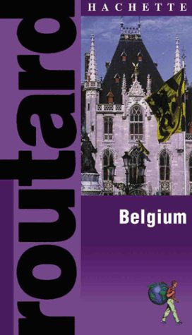 9781842020227: Routard: Belgium: The Ultimate Food, Drink and Accomodation Guide