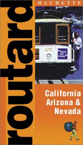 Routard: California, Arizona & Nevada: Hachette