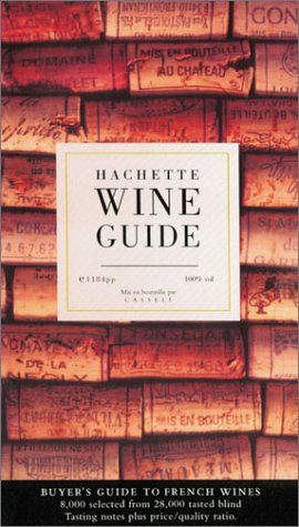 Hachette Wine Guide: Buyer's Guide to French Wines