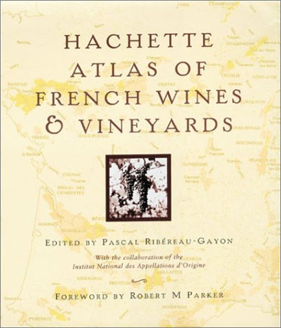9781842020692: Hachette Atlas Of French Wines & Vineyards