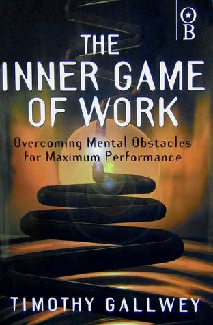 9781842030158: The Inner Game of Work: Overcoming Mental Obstacles for Maximum Performance