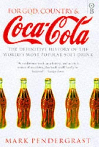 9781842030424: For God, Country and Coca-Cola: The History of the World's Most Popular Soft Drink
