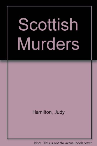 Scottish Murders: Hamilton, Judy