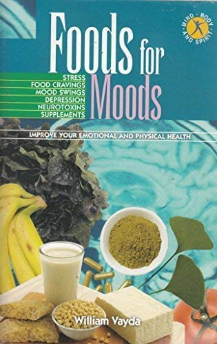Psycho-Nutrition: How to Control Your Moods with: William Vayda