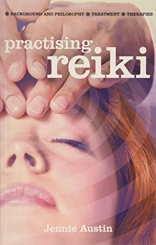 9781842056134: Practising Reiki: Treatment and Therapies, Background and Philosophy