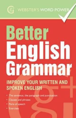 9781842057582: Better English Grammar: Improve Your Written and Spoken English (Webster's Word Power)