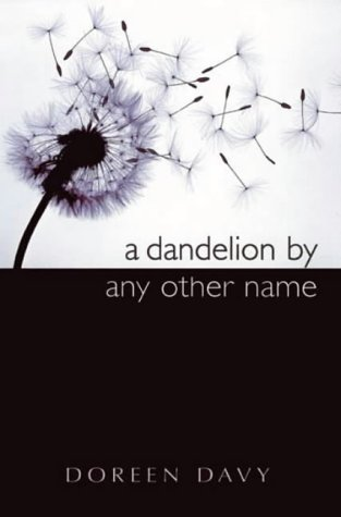 9781842100875: A Dandelion by Any Other Name
