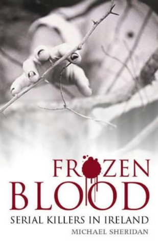 9781842102060: Frozen Blood: Serial Killers in Ireland
