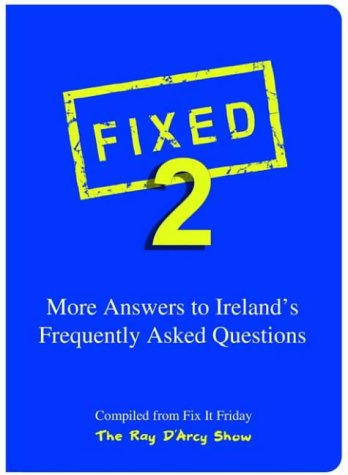 Fixed 2: More Answers to Ireland's Frequently Asked Questions: Ray D'Arcy