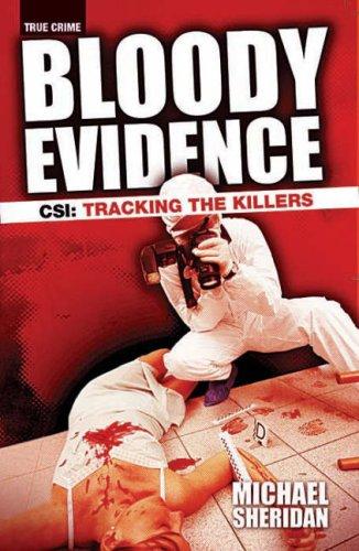 Bloody Evidence: CSI - Tracking the Killers: Sheridan, Michael L.
