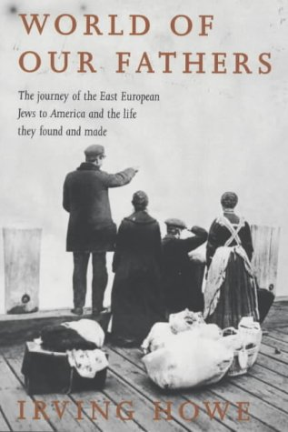 9781842120002: World Of Our Fathers: The Journey of the East European Jews to America and the Life They Found There