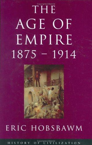 9781842120163: The Age of Empire, 1875-1914 (History of Civilization)