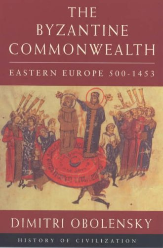 9781842120194: Byzantine Commonwealth: Eastern Europe 500-1453 (History of Civilization)