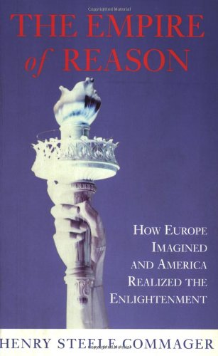 9781842120767: The Empire of Reason: How Europe Imagined and America Realized the Enlightenment (Phoenix series)