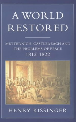 9781842120873: A World Restored: Metternich, Castlereagh and The Problems of Pea: Metternich, Castlereagh and the Problems of Peace, 1812-22