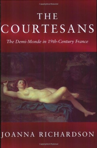 9781842120996: The Courtesans: The Demi-Monde in 19th-Century France