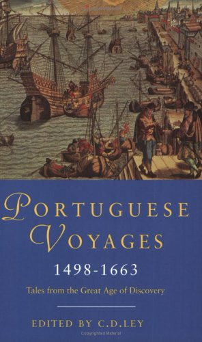 Portuguese Voyages 1498-1663. Tales from the Great Age of Discovery