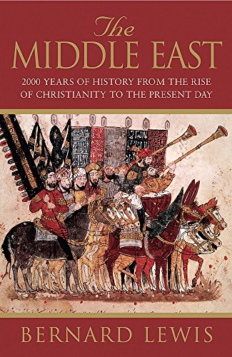 9781842121399: The Middle East: 2000 Years Of History From The Birth Of Christia: 2000 Years of History from the Rise of Christianity to the Present Day