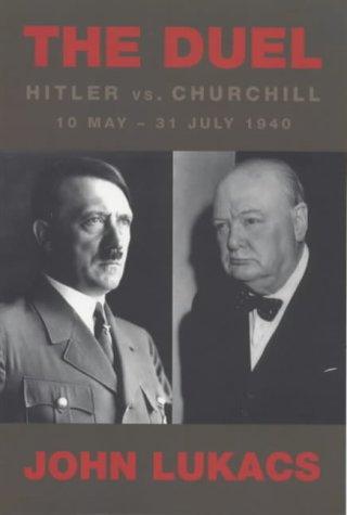 9781842121610: The Duel: Hitler vs.Churchill, 10 May-31 July 1940