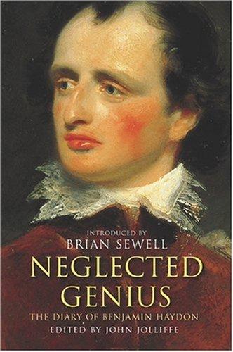 9781842121986: Neglected Genius : The Diaries of Benjamin Robert Haydon, 1808-1846