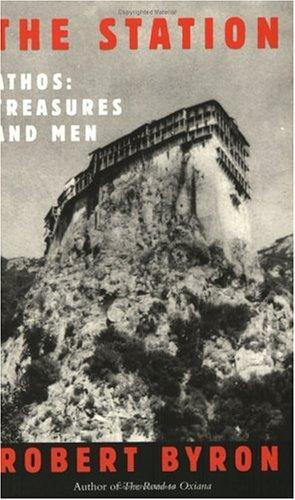 The Station: Athos : Treasures and Men: Byron, Robert