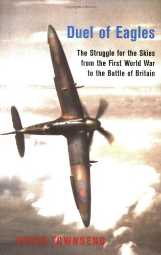 9781842122112: Duel of Eagles: The Struggle for the Skies from the First World War to the Battle of Britain